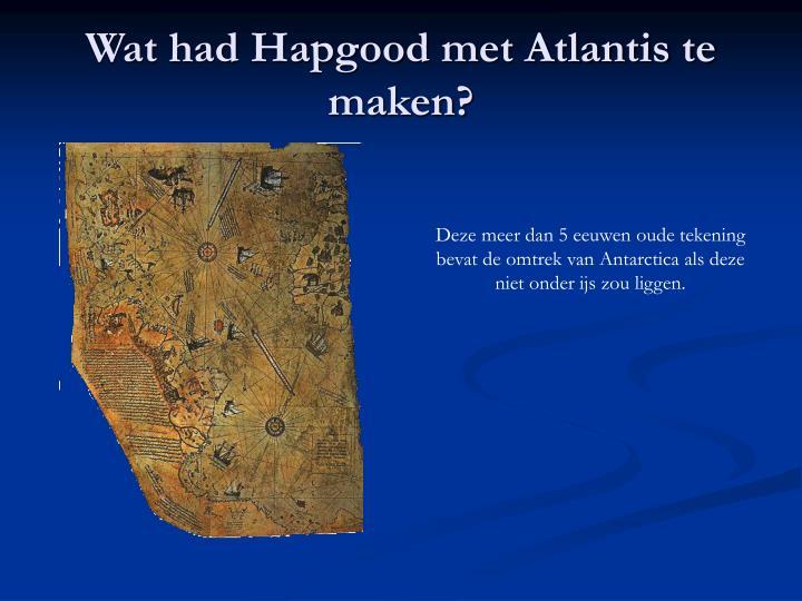 Wat had Hapgood met Atlantis te maken?