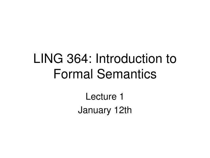 Ling 364 introduction to formal semantics