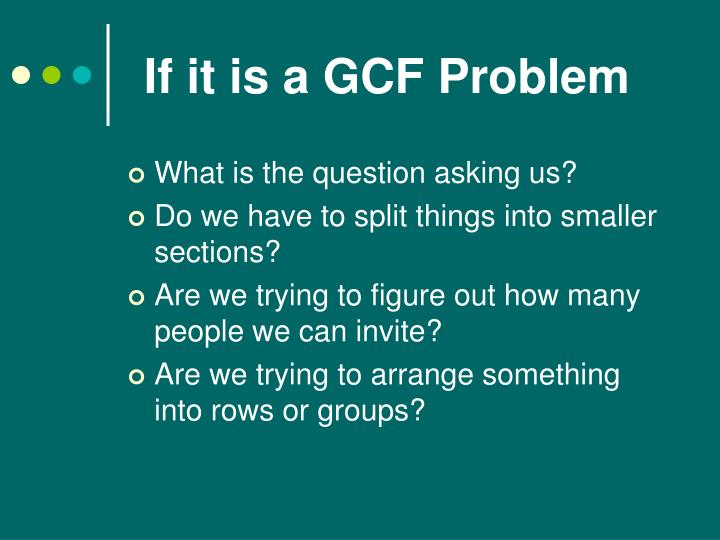 If it is a GCF Problem