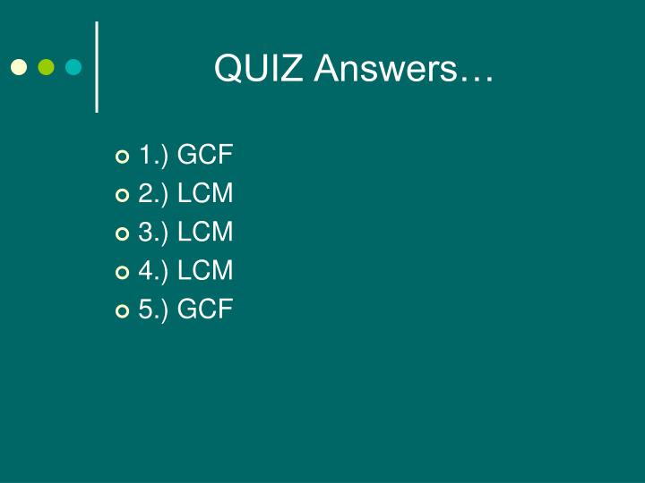 QUIZ Answers…