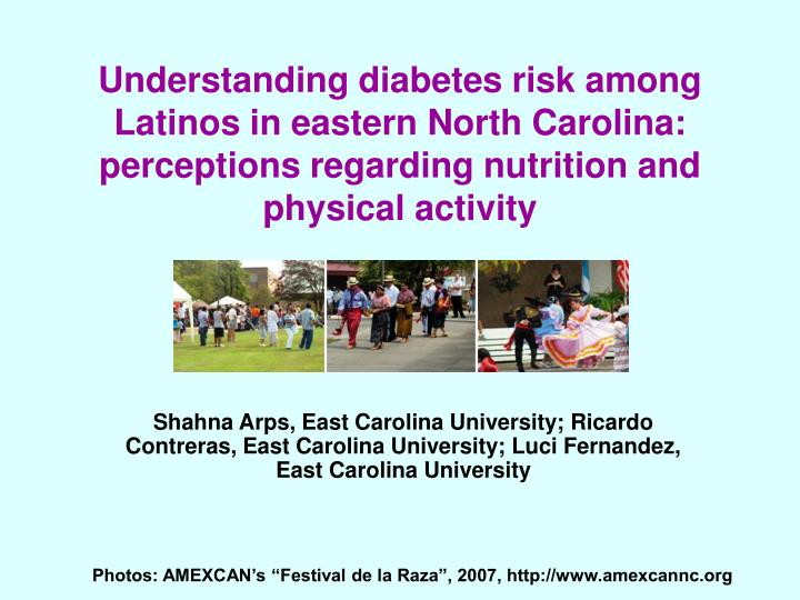 Understanding diabetes risk among Latinos in eastern North Carolina: perceptions regarding nutrition...