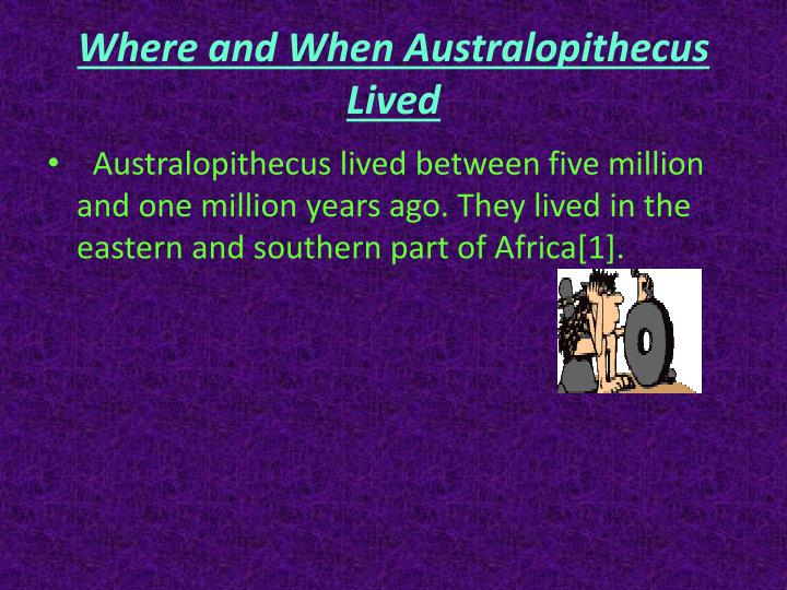 Where and when australopithecus lived