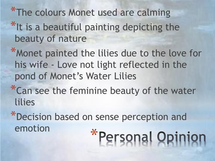 The colours Monet used are calming