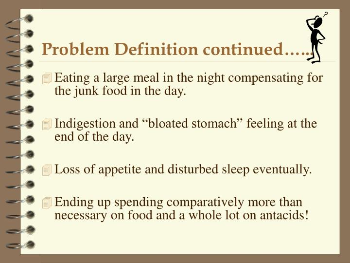 Problem Definition continued…...