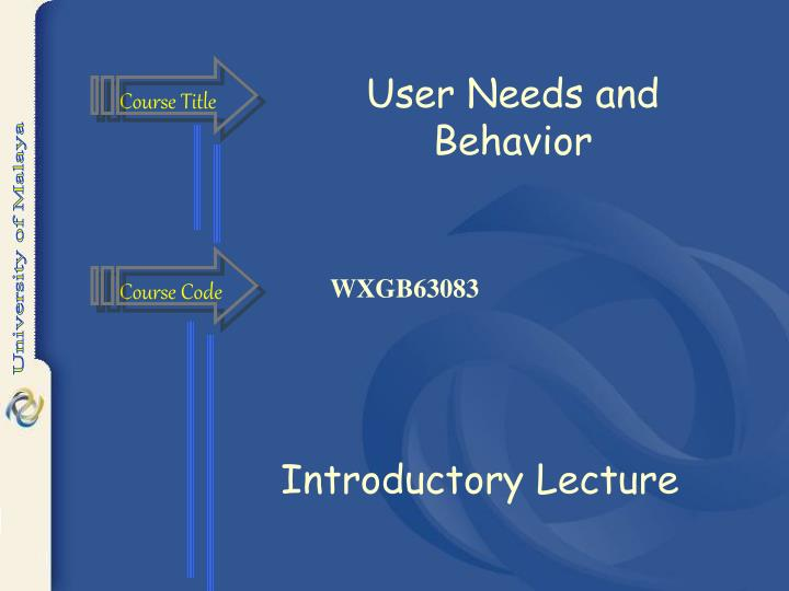 User Needs and Behavior