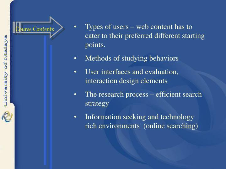 Types of users – web content has to cater to their preferred different starting points.