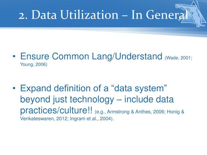 2. Data Utilization – In General