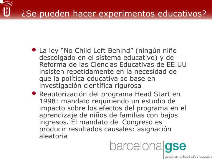 ¿Se pueden hacer experimentos educativos?