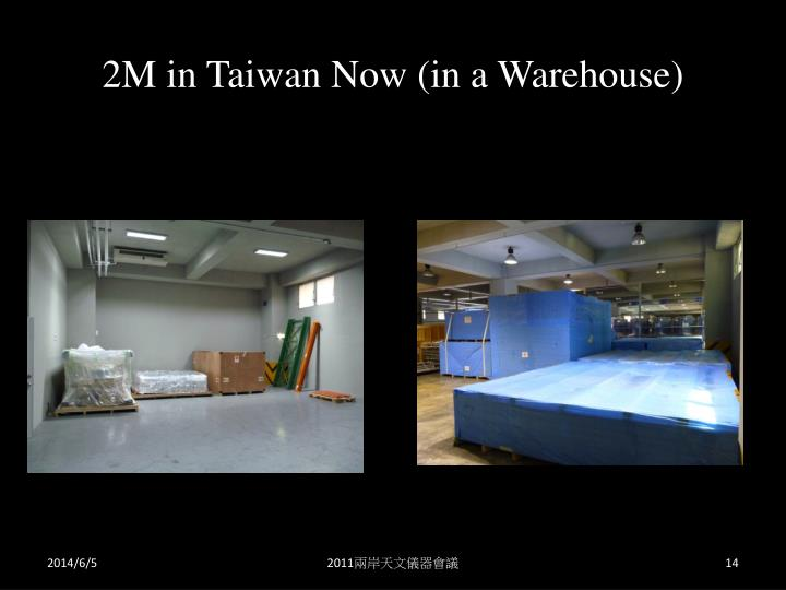 2M in Taiwan Now (in a Warehouse)