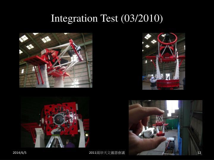 Integration Test (03/2010)