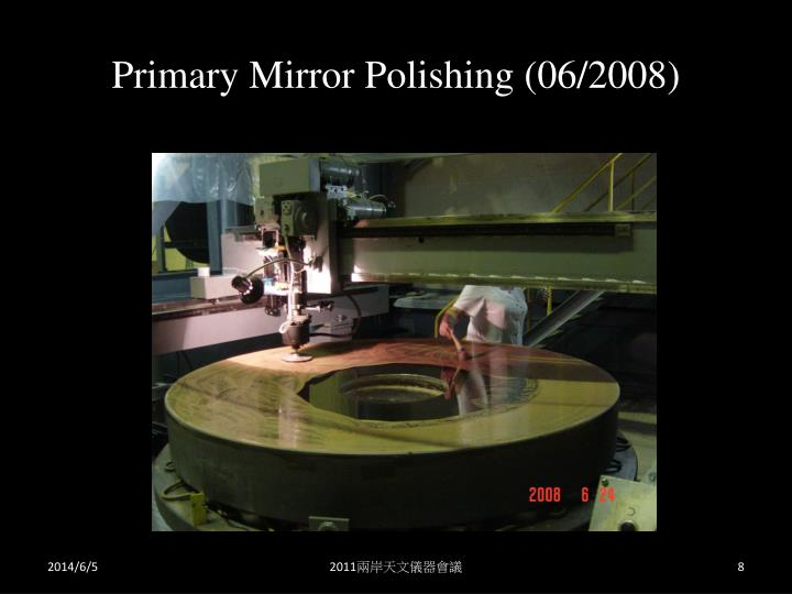 Primary Mirror Polishing (06/2008)
