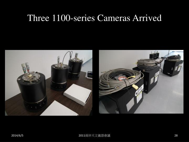 Three 1100-series Cameras Arrived