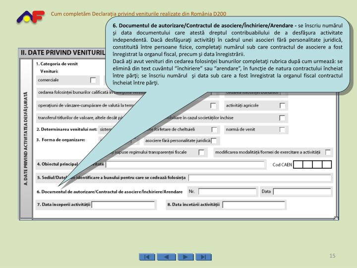 6. Documentul de autorizare/Contractul de asociere/Închiriere/Arendare -