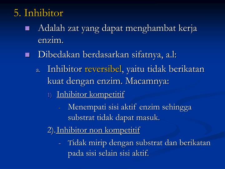 5. Inhibitor