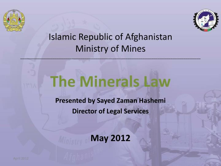 Presented by sayed zaman hashemi director of legal services may 2012