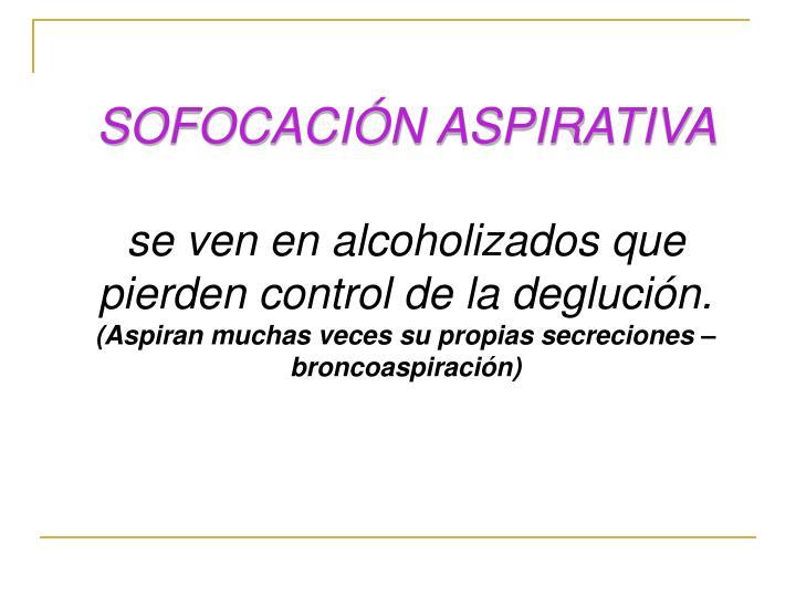 SOFOCACIÓN ASPIRATIVA