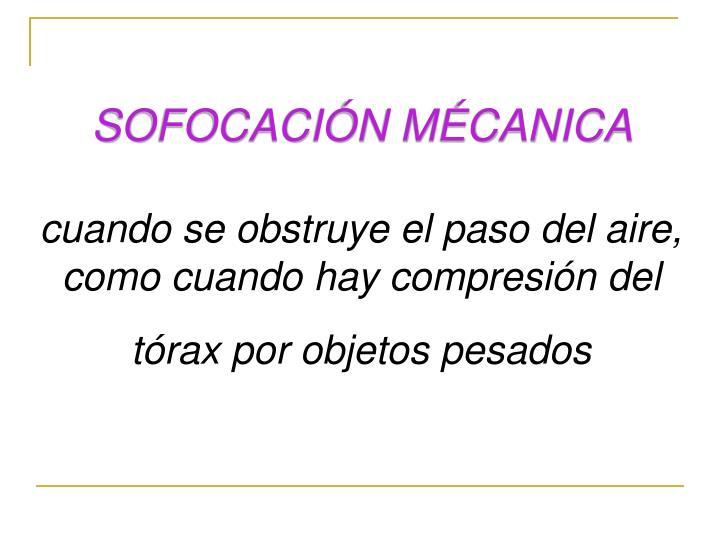 SOFOCACIÓN MÉCANICA