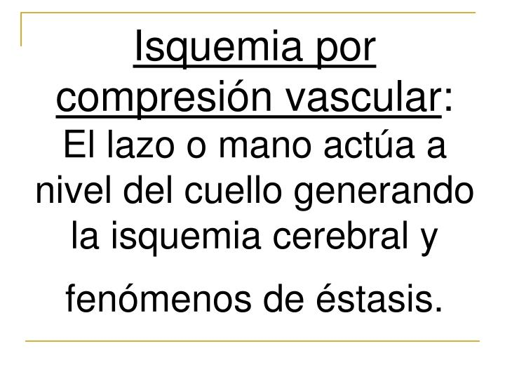 Isquemia por compresión vascular