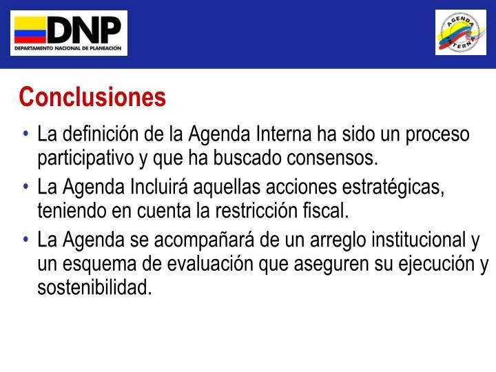 La definición de la Agenda Interna ha sido un proceso participativo y que ha buscado consensos.