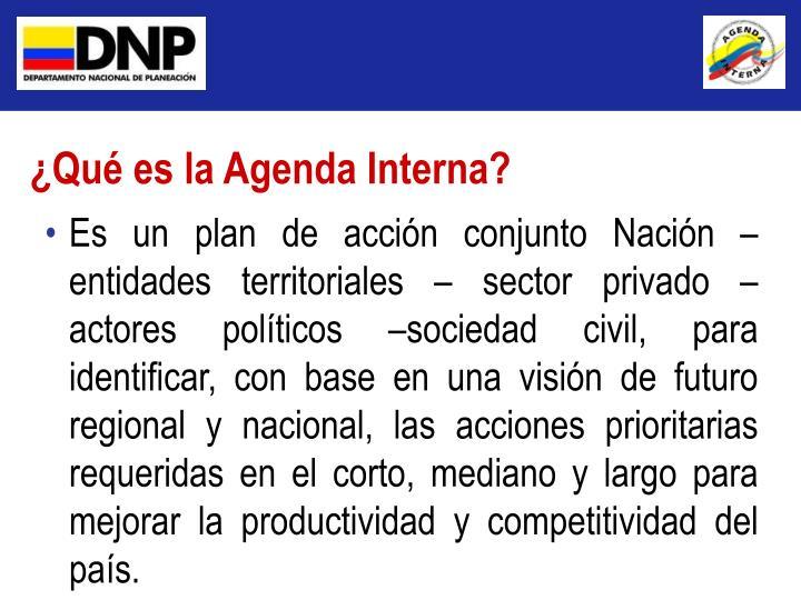 ¿Qué es la Agenda Interna?
