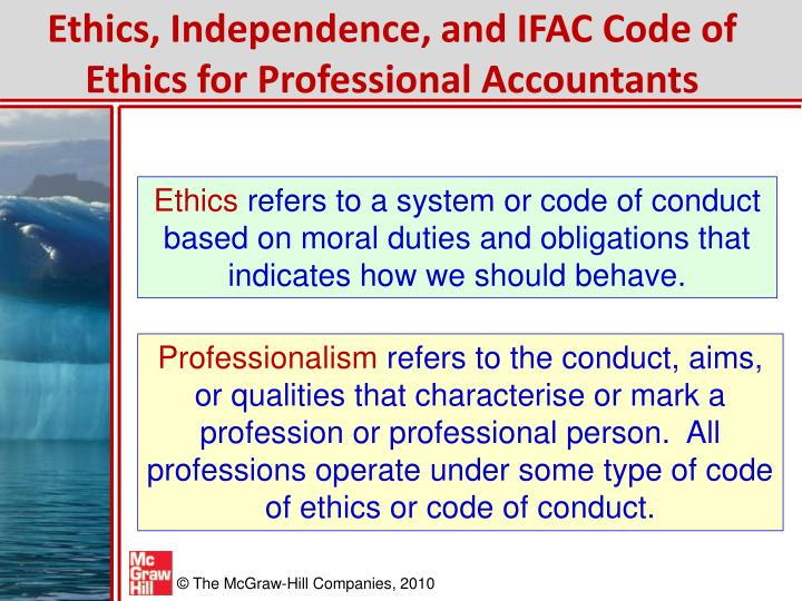 Ethics, Independence, and IFAC Code of Ethics for Professional Accountants