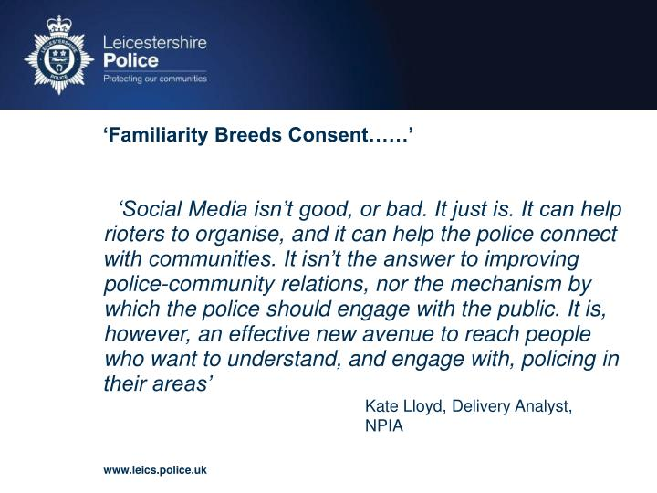 'Familiarity Breeds Consent……'