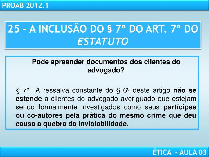 25 – A INCLUSÃO DO § 7º DO ART. 7º DO