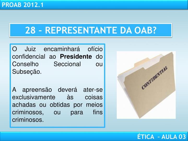 28 – REPRESENTANTE DA OAB?