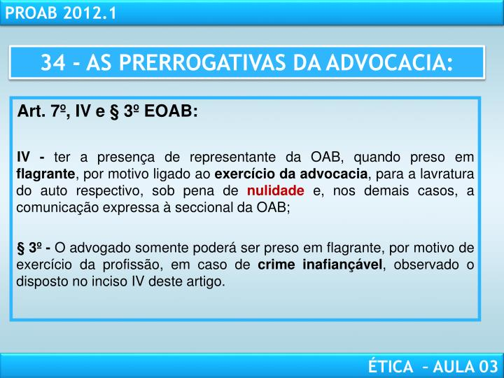 34 - AS PRERROGATIVAS DA ADVOCACIA:
