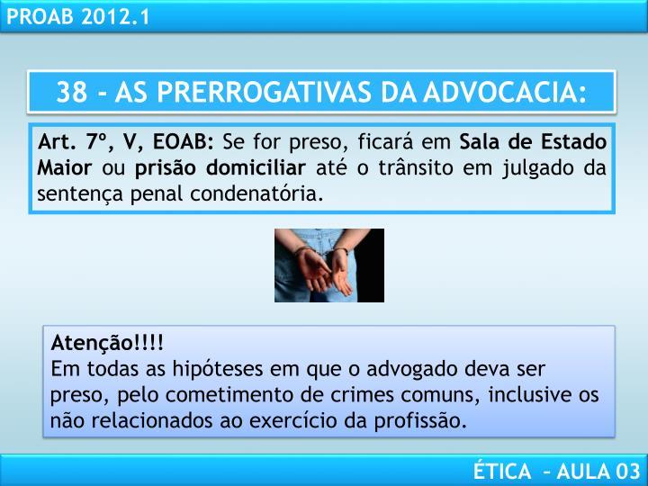 38 - AS PRERROGATIVAS DA ADVOCACIA: