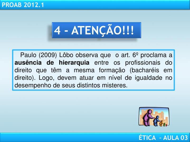 4 - ATENÇÃO!!!