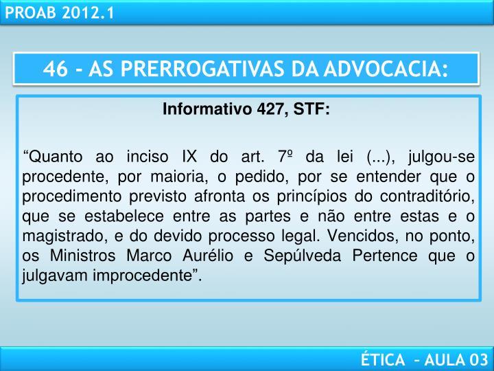 46 - AS PRERROGATIVAS DA ADVOCACIA: