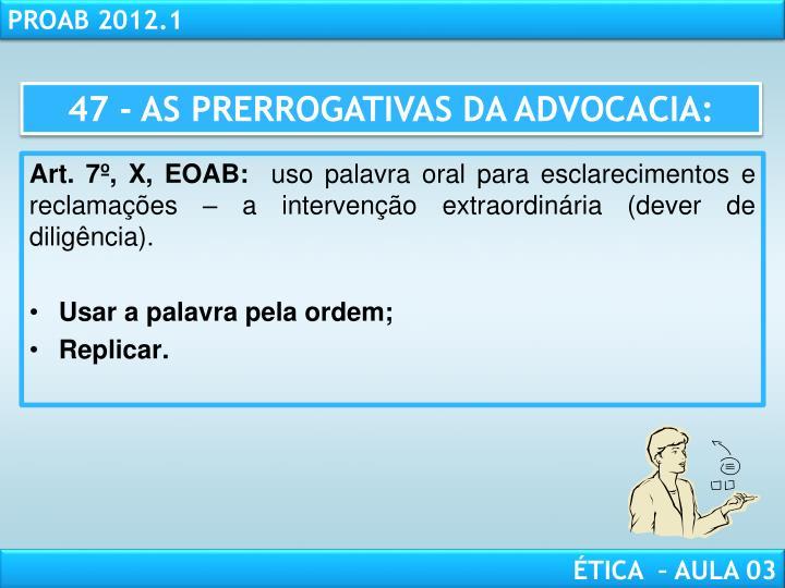 47 - AS PRERROGATIVAS DA ADVOCACIA: