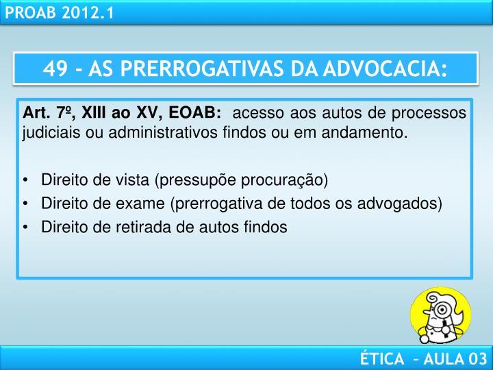 49 - AS PRERROGATIVAS DA ADVOCACIA: