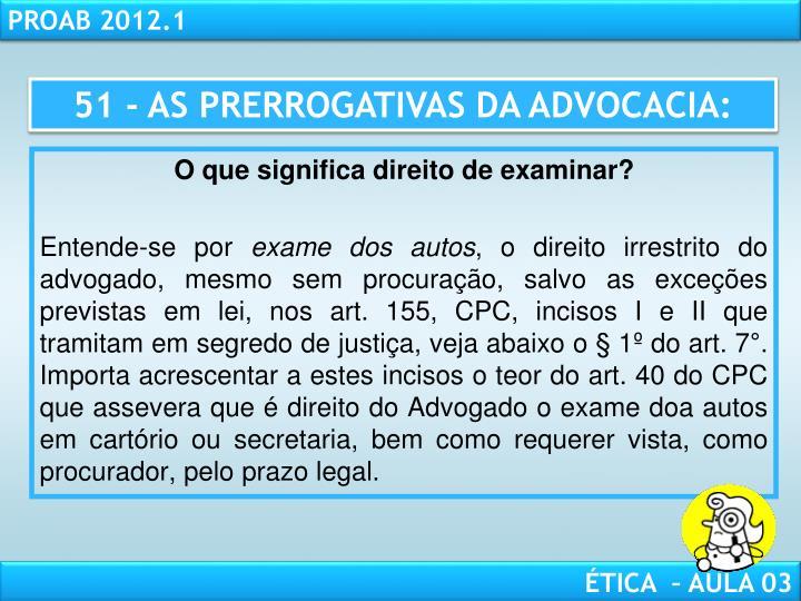 51 - AS PRERROGATIVAS DA ADVOCACIA: