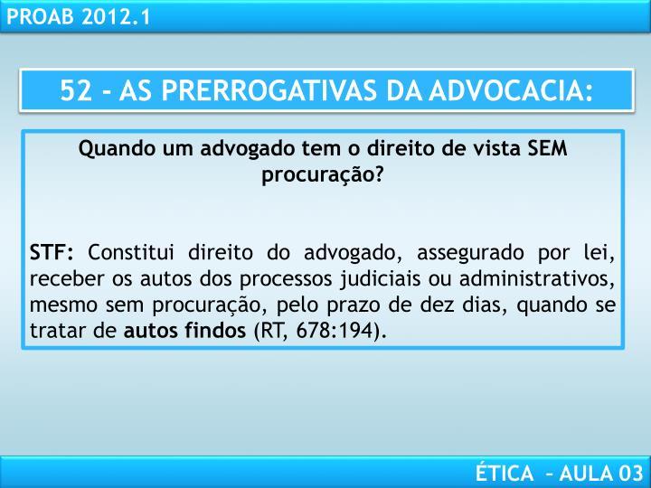 52 - AS PRERROGATIVAS DA ADVOCACIA: