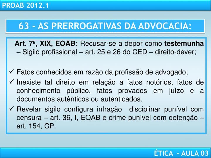63 - AS PRERROGATIVAS DA ADVOCACIA: