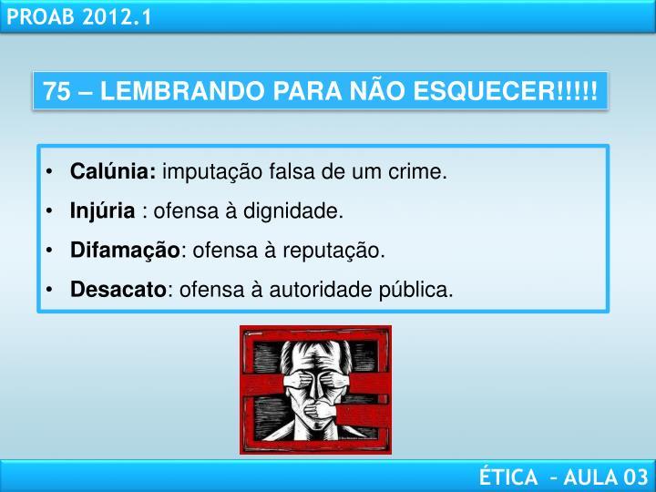 75 – LEMBRANDO PARA NÃO ESQUECER!!!!!