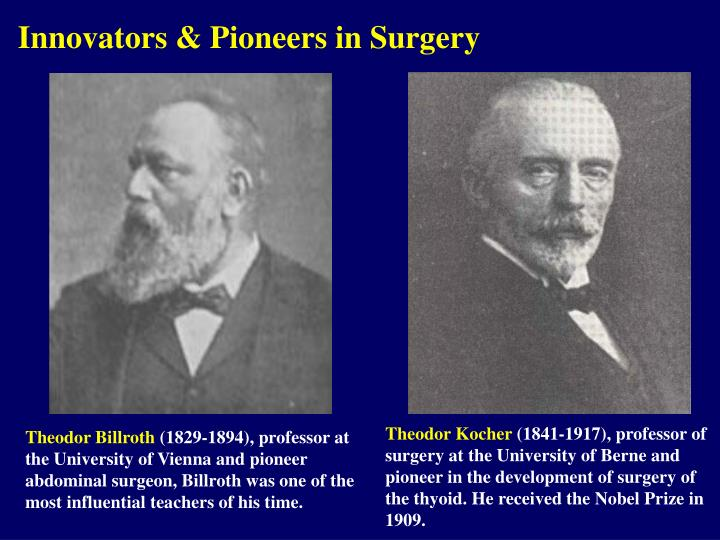 Innovators & Pioneers in Surgery