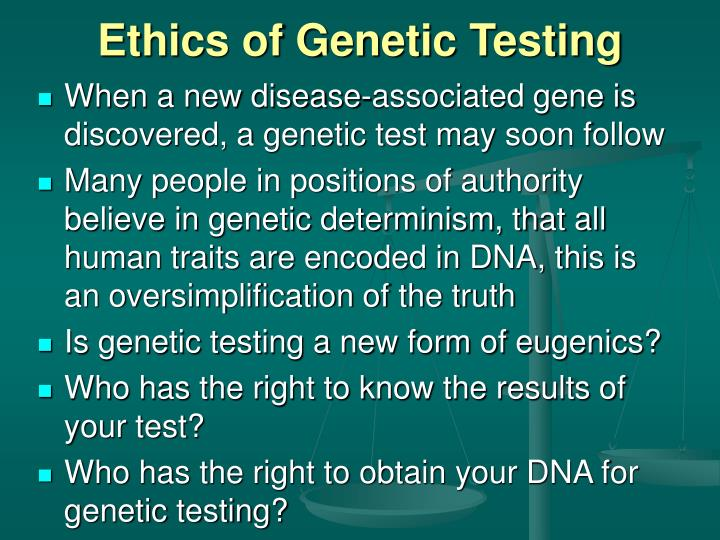 Ethics of Genetic Testing