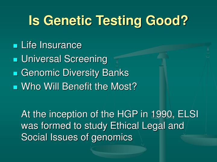Is Genetic Testing Good?