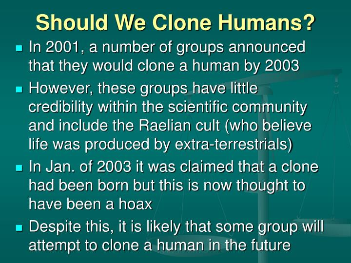 Should We Clone Humans?