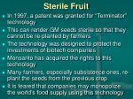 sterile fruit
