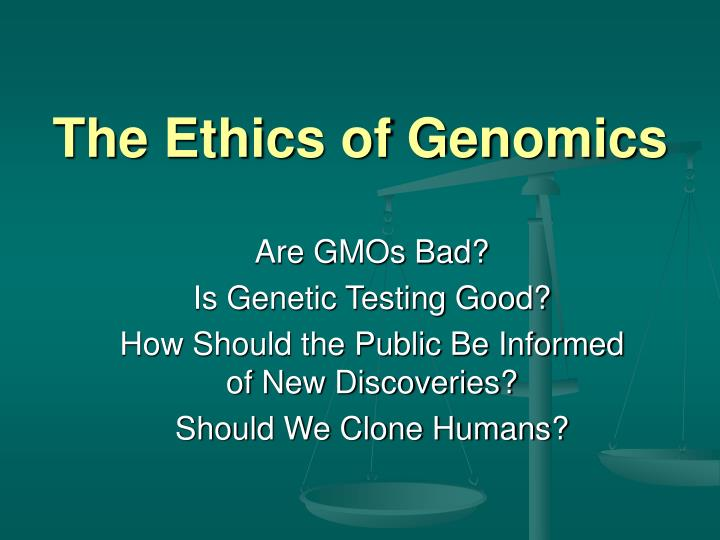 The ethics of genomics