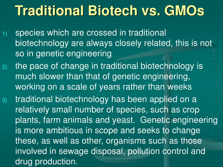 Traditional Biotech vs. GMOs