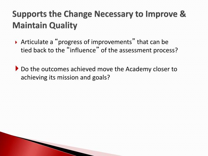 Supports the Change Necessary to Improve & Maintain Quality