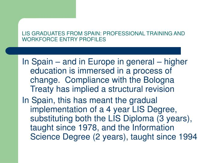LIS GRADUATES FROM SPAIN: PROFESSIONAL TRAINING AND WORKFORCE ENTRY PROFILES