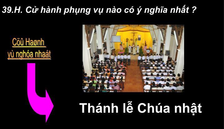39.H. C hnh phng v no c  ngha nht ?