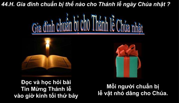 44.H. Gia nh chun b th no cho Thnh l ngy Cha nht ?