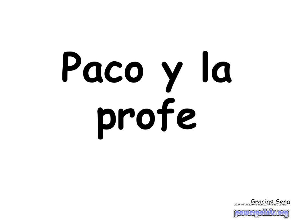 Paco y la profe